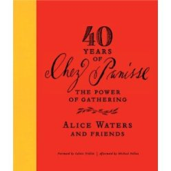 Forty Years of Chez Panisse