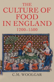 Culture of Food in England 1200 1500 Wollgar
